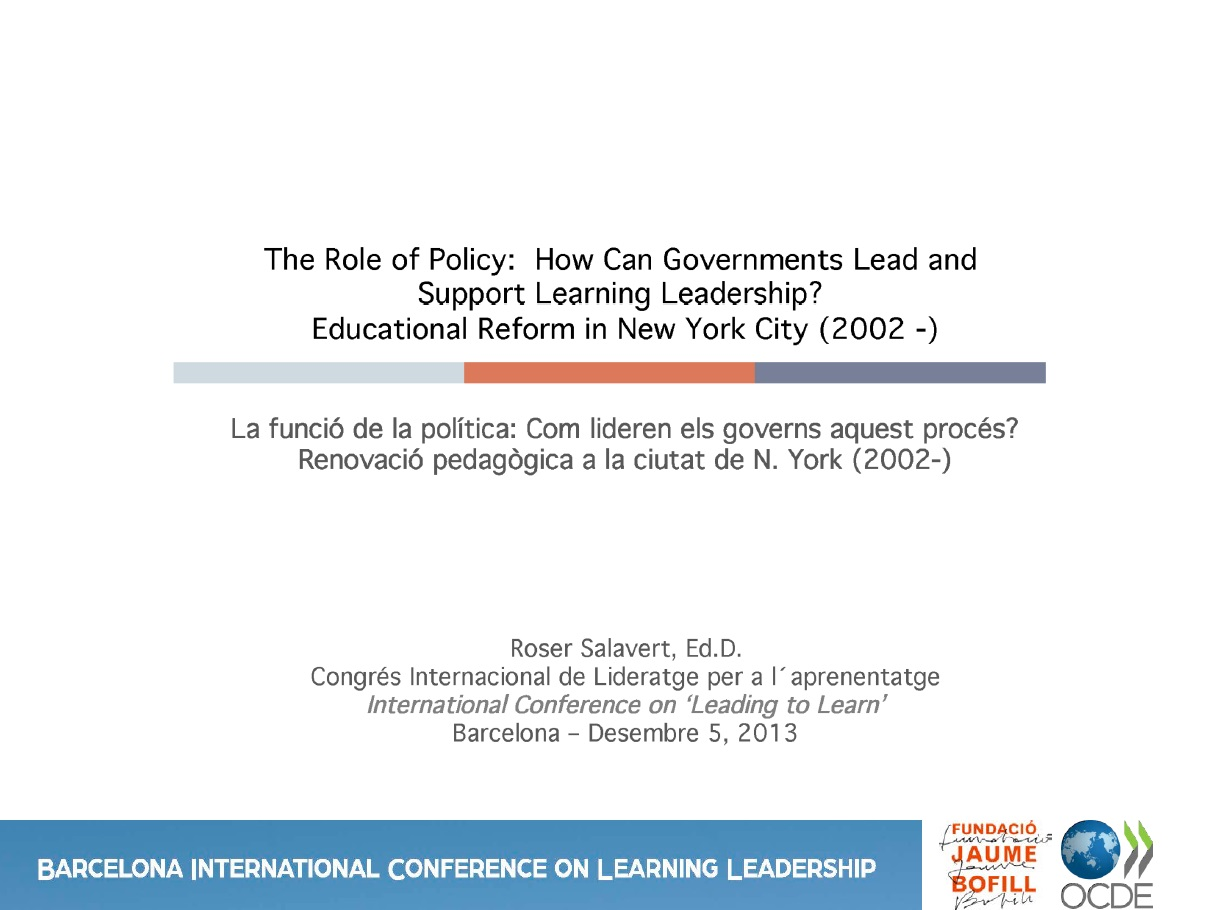 The Role of Policy. How Can Goverments Lead and Support Learning Leadership?
