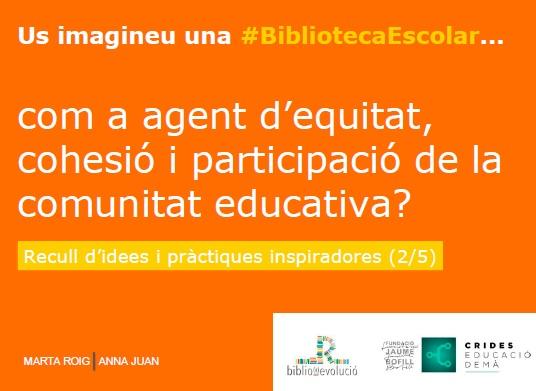 Us imagineu una BE com a agent d'equitat, cohesió i participació de la comunitat educativa?