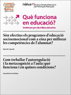 Són efectius els programes d'educació socioemocional com a eina per millorar les competències de l'alumnat? / Com treballar l'autoregulació i la metacognició a l'aula: què funciona i en quines condicions?