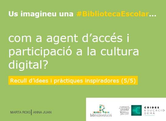 Us imagineu una BE com a agent d'accés i participació activa a la cultura digital?