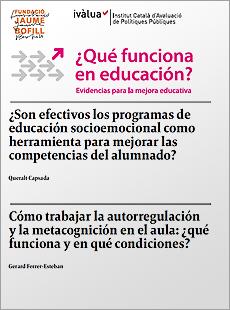 ¿Son efectivos los programas de educación socioemocional como herramienta para mejorar las competencias del alumnado? / Cómo trabajar la autorregulación y la metacognición en el aula: ¿qué funciona y en qué condiciones?