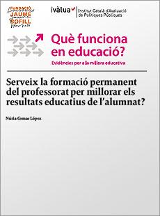 Serveix la formació permanent del professorat per millorar els resultats educatius de l'alumnat?