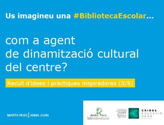 Us imagineu una BE com a agent de dinamització cultural del centre?