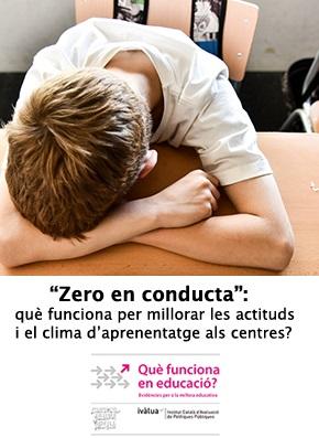 """""""Zero en conducta"""": què funciona per millorar les actituds i el clima d'aprenentatge als centres?"""