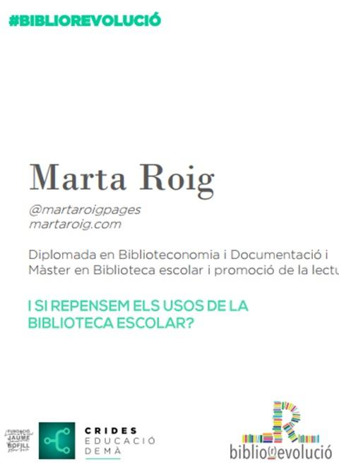 Presentació: I si repensem els usos de la biblioteca escolar? Marta Roig